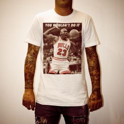 JORDAN WOULDN'T DO IT WHITE TEE