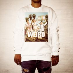 LETS GET WEIRD WHITE CREW