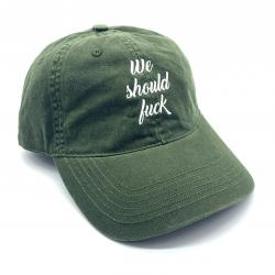 WE SHOULD FUCK GREEN DAD HAT