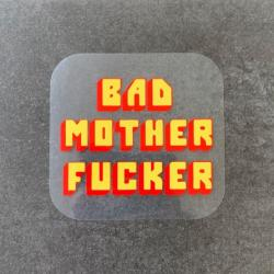 BAD MOFO CLEAR DIE CUT STICKER