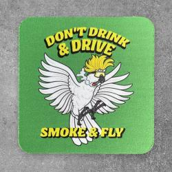 DON'T DRINK AND DRIVE COASTER